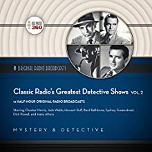 Classic Radio's Greatest Detective Shows, Vol. 2 Radio/TV Program by  Hollywood 360 - producer Narrated by  full cast