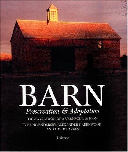Barn: Preservation & Adaptation The Evolution of a Vernacular Icon