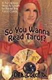 So You Wanna Read Tarot?, D. Cocchio, 0615514715