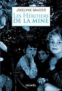vignette de 'Les héritiers de la mine (Jocelyne Saucier)'