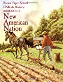 img - for USKids History: Book of the New American Nation (Brown Paper School) book / textbook / text book