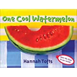 One Cool Watermelon (Things I Eat series)