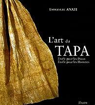 L'art du tapa : Etoffe pour les Dieux, Etoffe pour les Hommes par Emmanuel Anati