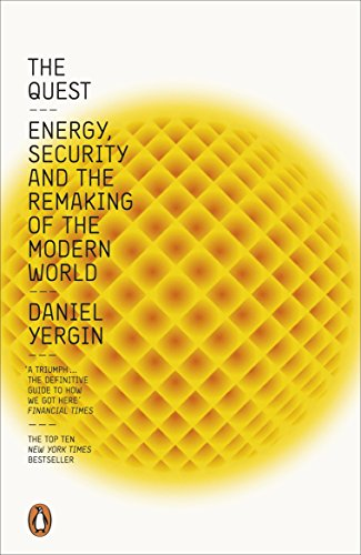 The Quest: Energy, Security and the Remaking of the Modern World