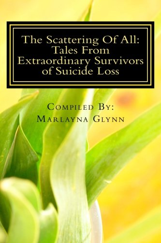 Download The Scattering Of All: Tales From Extraordinary Survivors of Suicide Loss PDF