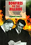 Front cover for the book Bonfires on the Hillside: An Eyewitness Account of Political Upheaval in Northern Ireland by James Kelly