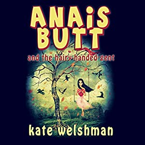 Anais Butt and the Hairy-Handed Gent Audiobook