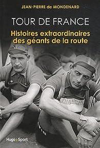 Grandes histoires du tour de France par Jean-Pierre de Mondenard