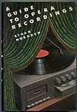 A Guide to Opera Recordings, Ethan Mordden, 0195044258