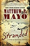 Stranded: A Story of Frontier Survival by Matthew P. Mayo