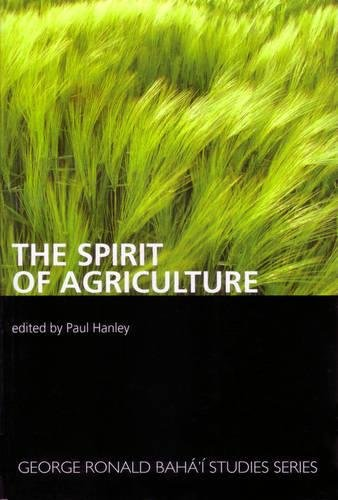 Spirit of Agriculture, The (George Ronald Baha'i Studies)