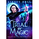 Trial by Magic (Dragon's Gift: The Protector Book 2)