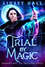 Trial by Magic (Dragon's Gift: The...
