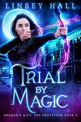 (Trial by Magic (Dragon's Gift: The Protector Book 2))