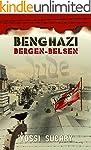 Benghazi-Bergen-Belsen: The Lost Stor...