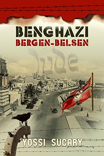 Benghazi-Bergen-Belsen: The Lost Story of the Holocaust of North African Jews (Diary Of Bergen Belsen)