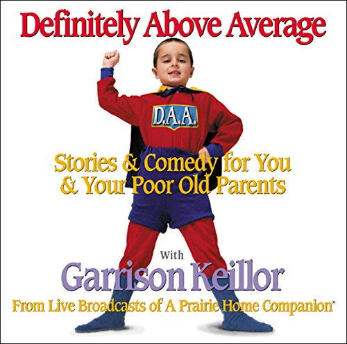 Definitely Above Average: Stories & Comedy for You & Your Poor Old Parents by Brand: HighBridge Company
