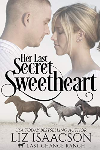 - Her Last Secret Sweetheart: Christian Cowboy Romance (Last Chance Ranch Romance Book 5)