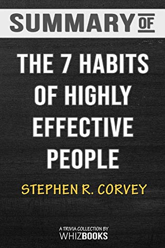Summary of The 7 Habits of Highly Effective People: Powerful Lessons in Personal Change: Trivia/Quiz for Fans (7 Habits Of Highly Effective People Quiz)