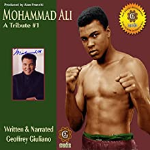 Mohamad Ali - A Tribute 1 Speech by Geoffrey Giuliano Narrated by Geoffrey Giuliano