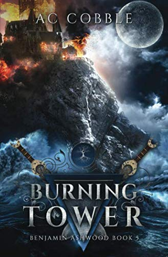 Burning Tower: Benjamin Ashwood Book 5