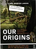 Our Origins, CLARK SPENCER LARSEN, 0393123847
