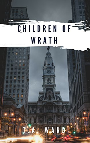 Children of Wrath by T.A. Ward