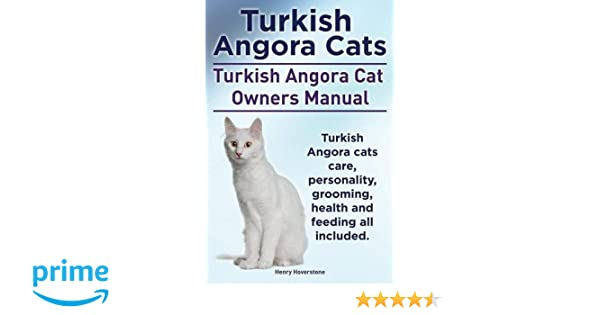 Turkish Angora Cats Owner S Manual Turkish Angora Cats Care