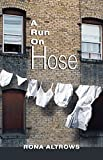 A Run on Hose by Rona Altrows front cover