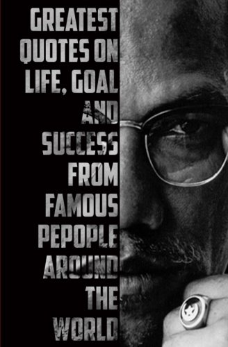 Quotes on life, goal and Success from famous people around the world: Greatest and most powerful quotes ever used by leaders around the world (Quotes from the famous people ever lived) (Volume 3)