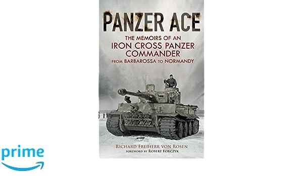 Panzer Ace: The Memoirs of an Iron Cross Panzer Commander ...