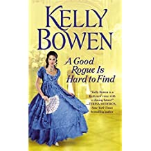 A Good Rogue Is Hard to Find (The Lords of Worth) by Kelly Bowen (2015-04-28)