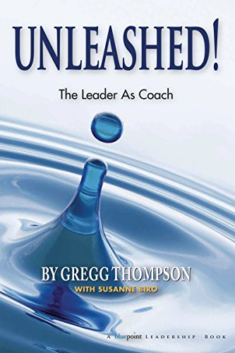 - Unleashed!: The Leader As Coach (Bluepoint Leadership Series)