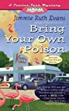 Bring Your Own Poison (A Trailer Park Mystery #4)