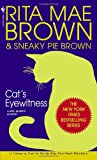 Cat's Eyewitness, Rita Mae Brown and Sneaky Pie Brown, 0553582879