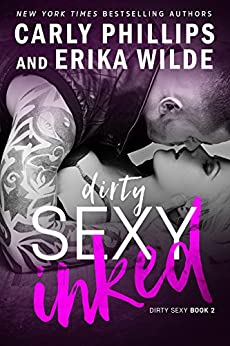 Dirty Sexy Inked (A Dirty Sexy Novel Book 2) by [Phillips, Carly, Wilde, Erika]