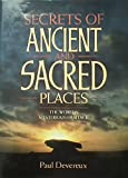 Secrets of Ancient and Sacred Places: The World's Mysterious Heritage