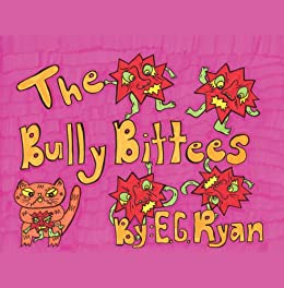 The Bully Bittees by [Ryan, E]