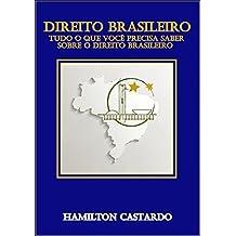 DIREITO BRASILEIRO: TUDO O QUE VOCÊ PRECISA SABER SOBRE O DIREITO BRASILEIRO