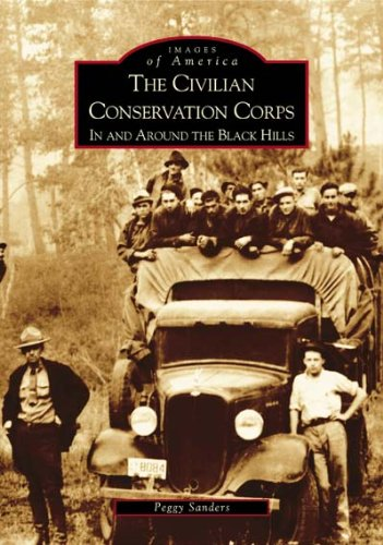 Civilian Conservation Corps    In  And Around The Black Hills   The     Sd    Images Of America