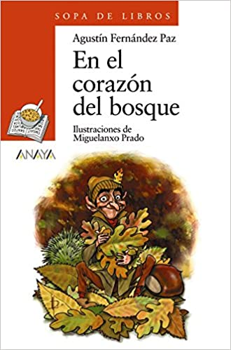 En El Corazon Del Bosque/ At The Heart of the Forest (Sopa De Libros / Soup of Books) (Spanish Edition) (Spanish) Paperback – March 30, 2001