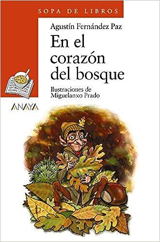 En el corazón del bosque Literatura Infantil 6-11 Años - Sopa De Libros: Amazon.es: Agustín Fernández Paz, Miguelanxo Prado: Libros