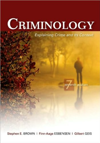 Criminology (text only) 7th (Seventh) edition by S. E. Brown,Finn-Aage Esbensen,G. Geis