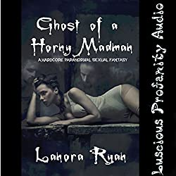 Ghost of a Horny Madman