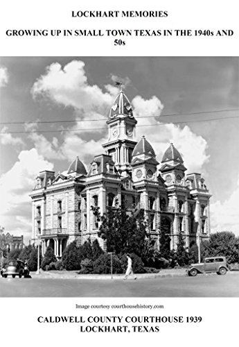 Lockhart Memories: Growing Up in Small Town Texas in the 1940s and 50s by [Stedman, Jim]