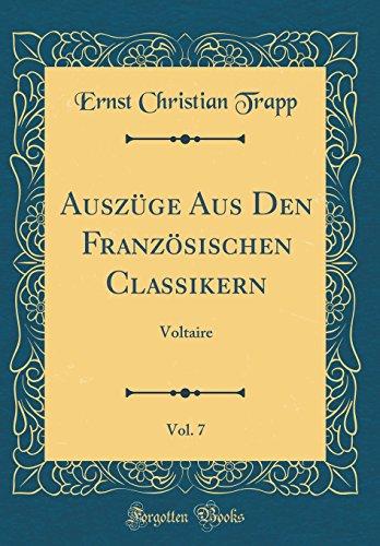 Auszüge Aus Den Französischen Classikern, Vol. 7: Voltaire (Classic Reprint)