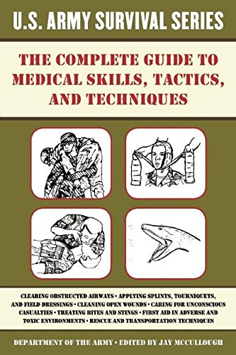 Download The Complete U.S. Army Survival Guide to Medical Skills, Tactics, and Techniques pdf