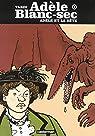Adèle Blanc-Sec, tome 1 : Adèle et la bête par Tardi