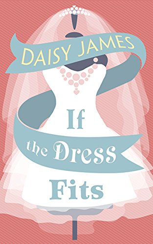 If The Dress Fits: A delightfully uplifting romantic comedy! -