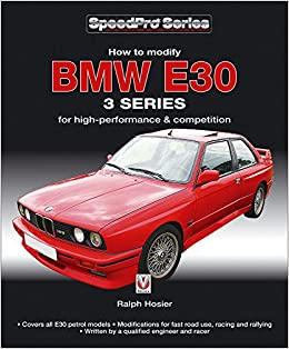 How to modify bmw e30 3 series for high performance and competition how to modify bmw e30 3 series for high performance and competition speedpro series ralph hosier 9781845844387 amazon books fandeluxe Image collections